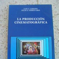 Libros de segunda mano: LIBRO DE LUIS A ,CABEZON Y FELIX G .GOMEZ- URDA LA PRODUCCION CINEMATOGRAFICA. Lote 195297982
