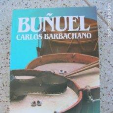 Libros de segunda mano: LIBRO DE CARLOS BARBACHANO , BUÑUEL EDICION DE 1989 ILUSTRADO ,215 PAGINAS. Lote 195298821