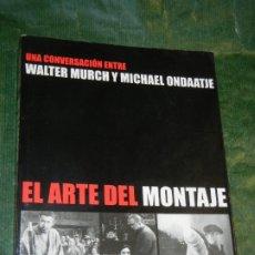 Libros de segunda mano: EL ARTE DEL MONTAJE, UNA CONVERSACION ENTRE WALTER MURCH Y MICHEL ONDAATJE, 2007. Lote 195302402