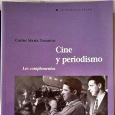 Libros de segunda mano: CARLOS MARIA TOSANTOS - CINE Y PERIODISMO LOS COMPLEMENTOS. Lote 195312568