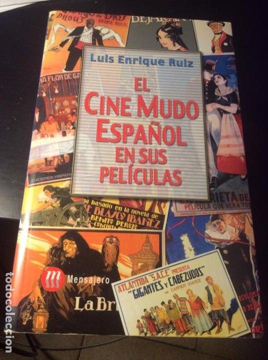 EL CINE MUDO ESPAÑOL EN SUS PELICULAS. LUIS ENRIQUE RUIZ. ED MENSAJERO 2004 (Libros de Segunda Mano - Bellas artes, ocio y coleccionismo - Cine)