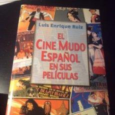Libros de segunda mano: EL CINE MUDO ESPAÑOL EN SUS PELICULAS. LUIS ENRIQUE RUIZ. ED MENSAJERO 2004. Lote 195343313