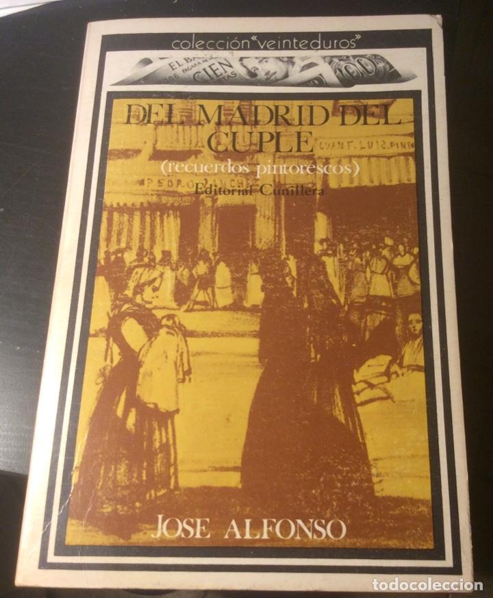 DEL MADRID DEL CUPLE. RECUERDOS PINTORESCOS. JOSE ALFONSO. ED CUNILLERA 1972 (Libros de Segunda Mano - Bellas artes, ocio y coleccionismo - Cine)