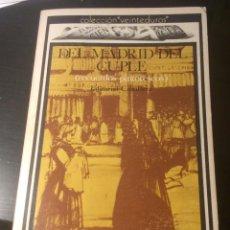 Libros de segunda mano: DEL MADRID DEL CUPLE. RECUERDOS PINTORESCOS. JOSE ALFONSO. ED CUNILLERA 1972. Lote 195344108