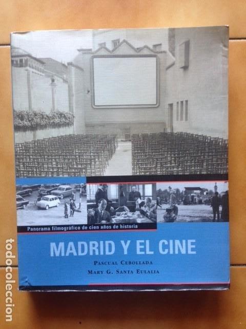 MADRID Y EL CINE - PASCUAL CEBOLLEDA Y MARY G. SANTA EULALIA - 2000 (Libros de Segunda Mano - Bellas artes, ocio y coleccionismo - Cine)