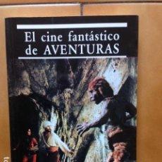 Libros de segunda mano: EL CINE FANTASTICO DE AVENTURAS - CARLOS AGUILAR - PROLOGO DE JOHN PHILLIP LAW. Lote 195424742