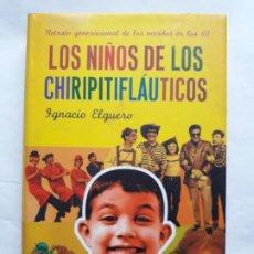 Libros de segunda mano: LOS NIÑOS DE LOS CHIRIPITIFLÁUTICOS - LA ESFERA DE LOS LIBROS - IGNACIO ELGUERO, 2004. Lote 195472530