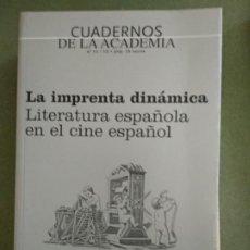 Libros de segunda mano: LA IMPRENTA DINAMICA. LITERATURA ESPAÑOLA EN EL CINE ESPAÑOL . Lote 195477735