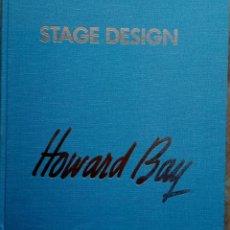 Libros de segunda mano: STAGE DESIGN HOWARD BAY. DISEÑO DE ESCENARIOS DE CINE Y TEATRO. TEXTO EN INGLÉS. . Lote 195498415