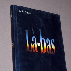 Libros de segunda mano: LÀ-BAS. GUIÓN DE LUIS BUÑUEL Y JEAN-CLAUDE CARRIÈRE. BASADO EN HUYSMANS. DIBUJOS DE JOSÉ HERNÁNDEZ. . Lote 195759035