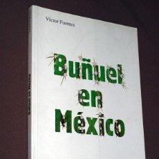 Libros de segunda mano: BUÑUEL EN MÉXICO: ILUMINACIONES SOBRE UNA PANTALLA POBRE. VÍCTOR FUENTES. FOTOS, VER ÍNDICE. Lote 195769002