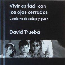 Libros de segunda mano: VIVIR ES FÁCIL CON LOS OJOS CERRADOS. CUADERNO DE RODAJE Y GUION. DAVID TRUEBA.. Lote 196130006