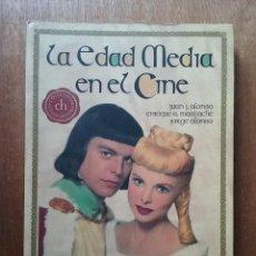 Libros de segunda mano: LA EDAD MEDIA EN EL CINE, JUAN ALONSO, ENRIQUE MASTACHE, T&B EDITORES, 2007, COLECCION CINE HISTORIA. Lote 197447637