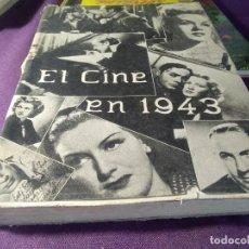 Libros de segunda mano: EL CINE EN 1943 EDITORIAL INSTITUTO SAMPER EDITADO EN 1944 TAPA DURA Y SOBRECUBIERTA. Lote 197561683
