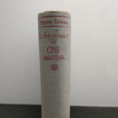 Libros de segunda mano: ARTE Y TÉCNICA DEL CINE AMATEUR DE PIERRE FAVEAU. 1962 ED. NOGUER. (ENVÍO 4,31€). Lote 197966060