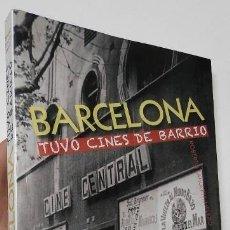 Libros de segunda mano: BARCELONA TUVO CINES DE BARRIO - ROBERTO LAHUERTA MELERO. Lote 198026055
