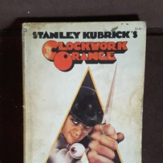 Libros de segunda mano: STANLEY KUBRICKS CLOCKWORK ORANGE BASED NOVEL ANTHONY BURGESS FIRST PRINTING 1972 NARANJA MECANICA. Lote 215262403