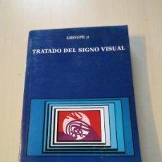 Libros de segunda mano: TRATADO DEL SIGNO VISUAL - GRUOPE PI. CÁTEDRA. RARO.. Lote 222953061
