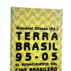 Libros de segunda mano: TERRA BRASIL 95-05. EL RENACIMIENTO DEL CINE BRASILEÑO (GIOVANNI OTONNE - ED.) T&B, 2005. OFRT. Lote 199573745