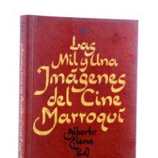 Libros de segunda mano: LAS MIL Y UNA NOCHES DEL CINE MARROQUÍ (ALBERTO ELENA ED.) T&B, 2007. OFRT. Lote 199573748