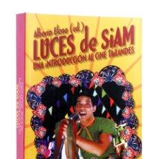 Livros em segunda mão: LUCES DE SIAM. UNA INTRODUCCIÓN AL CINE TAILANDÉS (ALBERTO ELENA ED.) T&B, 2006. OFRT. Lote 237431235