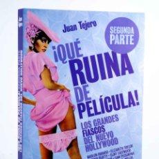 Libros de segunda mano: ¡QUÉ RUINA DE PELICULA! 2ª PARTE. LOS GRANDES FIASCOS DEL NUEVO HOLLYWOOD (JUAN TEJERO) 2010. OFRT. Lote 199573755