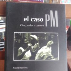 Libri di seconda mano: EL CASO PM. CINE, PODER Y CENSURA - SOBRE EL PODER REVOLUCIONARIO Y LA CENSURA . Lote 199839420