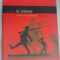 Libros de segunda mano: EL CINEMA, HISTÓRIA D,UNA FASCINACIÓ, JORDI PONS I BUSQUET , AJUNTAMENT GIRONA 2002, VER FOTOS. Lote 200784468