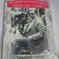 Libros de segunda mano: CIEN PELÍCULAS INOLVIDABLES, ORTS EDMOND, DÍAS DE CINE, 1998, VER FOTOS. Lote 200787688