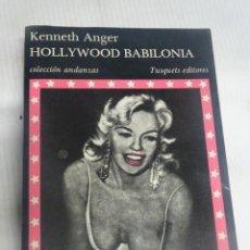 Libros de segunda mano: KENNETH ANGER- HOLLYWOOD BABILONIA, TUSQUETS EDITORES, 1985 VER FOTOS. Lote 200793908