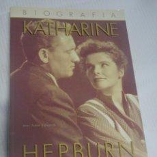 Libros de segunda mano: BIOGRAFÍA KATHARINE HEPBURN, LIBRO II EL TRIUNFO Y UN GRAN AMOR, VER FOTOS. Lote 200795496