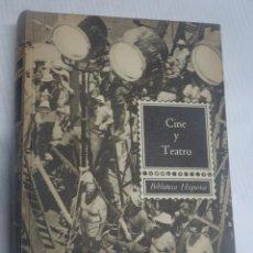 Libros de segunda mano: CINE Y TEATRO, BIBLIOTECA HISPANIA, ANA MARIA NAUDIN, 1965, VER FOTOS. Lote 200796620