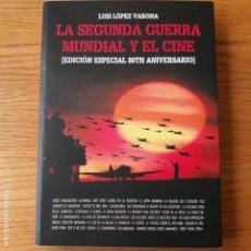 Libros de segunda mano: LA SEGUNDA GUERRA MUNDIAL Y EL CINE.LUIS LOPEZ VARONA.. Lote 200804385