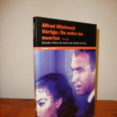 Libros de segunda mano: VÉRTIGO / DE ENTRE LOS MUERTOS. ALFRED HITCHCOCK - ESTUDIO CRÍTICO DE JOSÉ LUIS CASTRO- PAIDÓS, RARO. Lote 201170798