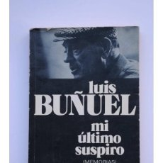Libros de segunda mano: LUIS BUÑUEL MI ÚLTIMO SUSPIRO ( MEMORIAS ). Lote 202803593
