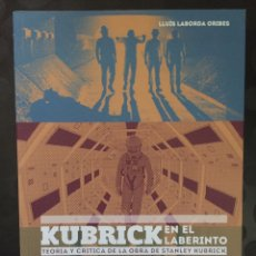 Libri di seconda mano: KUBRICK EN EL LABERINTO : TEORÍA Y CRÍTICA DE LA OBRA DE STANLEY KUBRICK . LLUÍS LABORDA ORIBES .. Lote 203179880