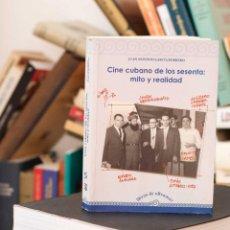Libros de segunda mano: CINE CUBANO DE LOS SESENTA: MITO Y REALIDAD - JUAN ANTONIO GARCÍA BORRERO. Lote 203350336