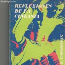 Libros de segunda mano: REFLEXIONES DE UN CINEASTA S.EISENSTEIN. Lote 203858540