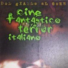 Libros de segunda mano: DEL GIALLO AL GORE. CINE FANTÁSTICO Y DE TERROR ITALIANO. Lote 204332937