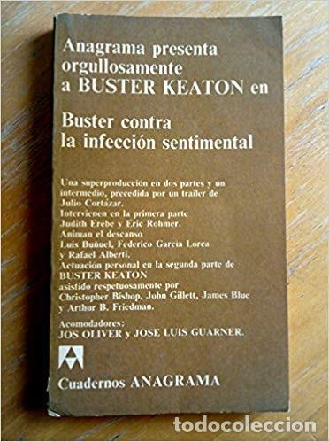BUSTER KEATON CONTRA LA INFECCION SENTIMENTAL · ANAGRAMA, 1972 · SERIE DIRIGIDA POR JOAQUÍN JORDÁ (Libros de Segunda Mano - Bellas artes, ocio y coleccionismo - Cine)