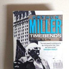Libros de segunda mano: ARTHUR MILLER · TIMEBENDS · A LIFE · AUTOBIOGRAPHY · METHUEN, 1988 · FIRST EDITION. Lote 205124096