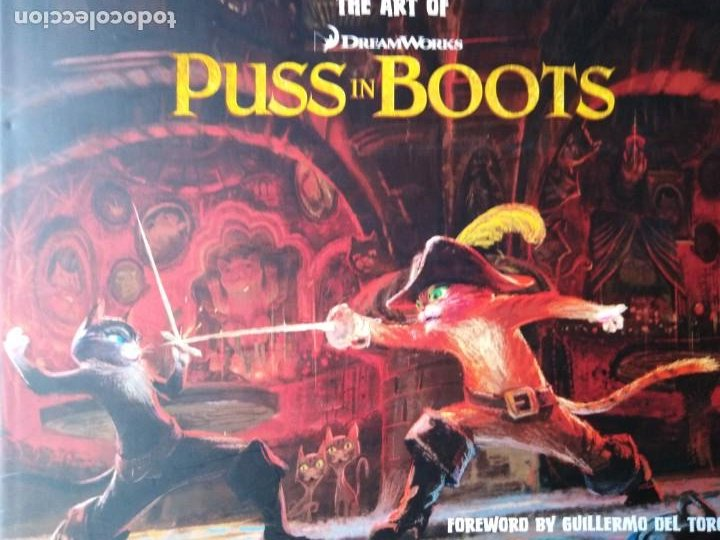 Libros de segunda mano: THE ART OF DREAMWORKS PUSS IN BOOTS FOREWORD BY GUILLERMO DEL TORO WRITTEN BY RAMIN ZAHED - Foto 1 - 205278445