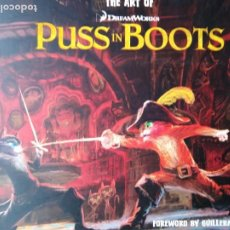 Libros de segunda mano: THE ART OF DREAMWORKS PUSS IN BOOTS FOREWORD BY GUILLERMO DEL TORO WRITTEN BY RAMIN ZAHED. Lote 205278445