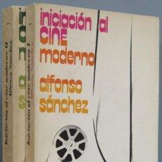 Libros de segunda mano: INICIACION AL CINE MODERNO. ALFONSO SANCHEZ. 2 TOMOS. Lote 205596146