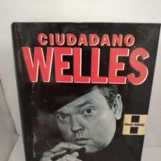 Libros de segunda mano: CIUDADANO WELLES DE ORSON WELLES Y PETER BOGDANOVICH. Lote 205649210