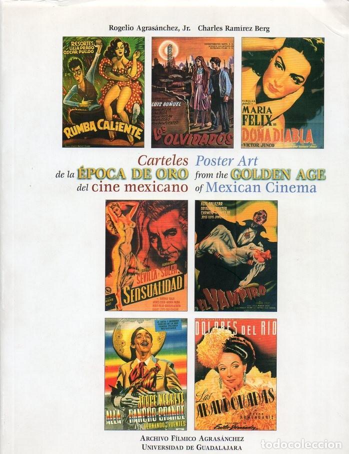 POSTERS Y CARTELES DE LA EPOCA DE ORO DEL CINE MEXICANO 1936 1956 AGRASÁNCHEZ 200 PÁGINAS 1997 (Libros de Segunda Mano - Bellas artes, ocio y coleccionismo - Cine)