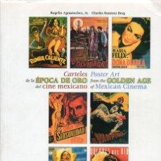Libros de segunda mano: POSTERS Y CARTELES DE LA EPOCA DE ORO DEL CINE MEXICANO 1936 1956 AGRASÁNCHEZ 200 PÁGINAS 1997. Lote 205719350