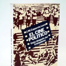 Libros de segunda mano: IH 11. EL CINE POLÍTICO VISTO DESPUÉS DEL FRANQUISMO (JOSÉ M.ª CAPARRÓS LERA) DOPESA, 1977. OFRT. Lote 205839677