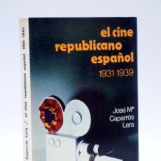 Libros de segunda mano: IH 9. EL CINE REPUBLICANO ESPAÑOL 1931 1939 (JOSÉ M.ª CAPARRÓS LERA) DOPESA, 1977. OFRT. Lote 205839683