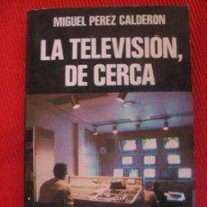 Libros de segunda mano: LA TELEVISION DE CERCA. Lote 205852162